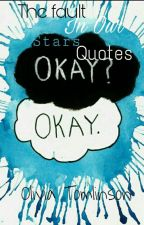 Qoutes from The Fault in our Stars  by INeedFelixFelicis