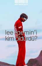 lee taemin'i kim öldürdü? by Adrenalock