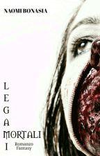Legami Mortali ( #Wattys2017) by Lady_Ameliha