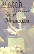 Match made in a Museum by chrstnbndct