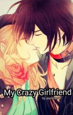My Crazy Girlfriend by Jeamhie17