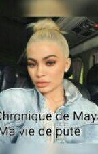 Chronique de Maya: Ma vie de pute by imanaqueen