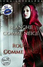 Blanche comme neige , Rouge comme sang  by Luna-LoveAlpha