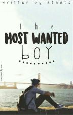 The Most Wanted Boy [Completed] by initataaa