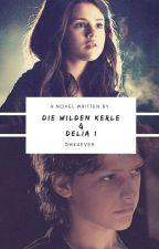 Die Wilden Kerle und Delia 1 by DWK4ever