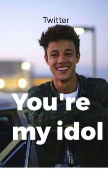You're my idol.  //TWITTER