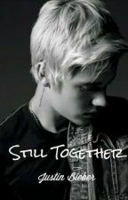 Still Together ||Justin Bieber|| by I_am_become_death_
