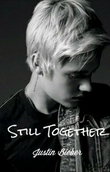 Still Together ||Justin Bieber||