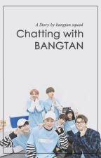 Chatting with Bangtan by bangtansqd