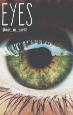 Eyes (Logan Lerman and Dylan O'Brien FF) by xsstwlely