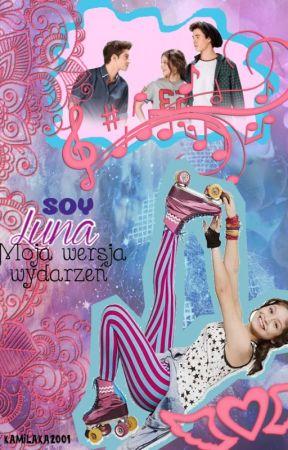 Soy Luna - Moja wersja wydarzeń. by KamilaKa2001