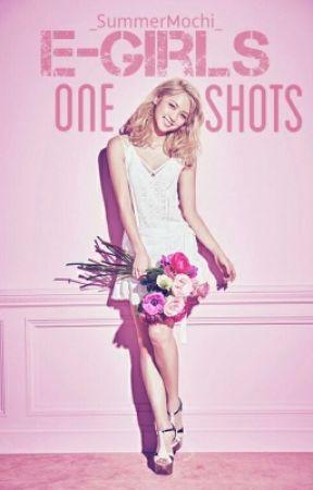 E-girls One-Shots by _SummerMochi_