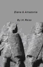 Diana & Amazonia by PennyPP