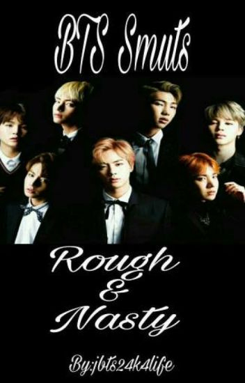 BTS Smuts: Rough & Nasty