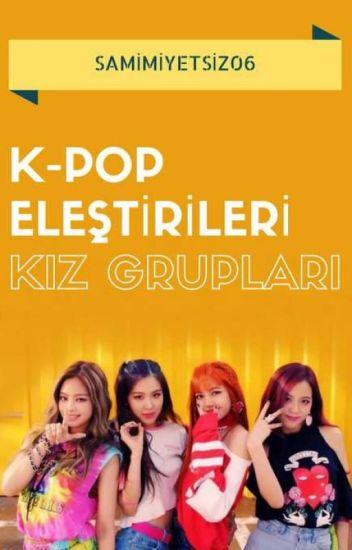 K-POP Eleştirileri (Kız Grupları)  {Tamamlandı}