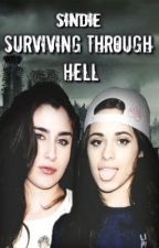 Surviving Through Hell || Camren Fanfic by HeyyToTheNahh