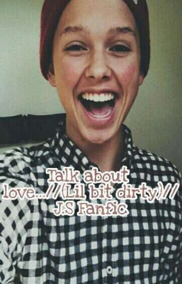 Talk about love../(lil bit dirty)/Jacob Sartorius fanfic