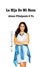 La Hija De Mi Nana   A. V. & Tu by SoyAndii_Dice