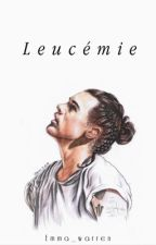 Leucémie |H.S| by Emma_Warren