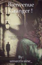 Bienvenue Granger ! by unxecrivaine_