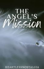 The Angel's Mission by heartlessnostalgia