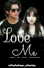 Love Me by vitafatma_stories