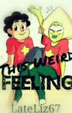 This Weird Feeling (Steven Universe Fanfic) This Feeling Book #1 by LateLiz67