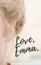 Love, Emma. by DandelionPevensie