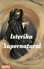Isteriku Supernatural by Merci_Misha