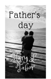 Father's Day  by maryltabor