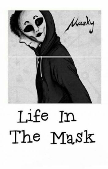 ✔Life in the Mask. ||Masky Love Story||