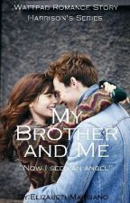 My Brother And Me [Completed] by ElizabethMarsiano
