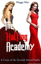 The Halfing Academy (A Curse of the Seventh Sword FanFic) by Maggy-Mae