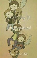 Supernatural Ships by Goner_16428