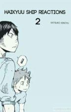 Haikyuu Ship Reactions 2 by Katsuko-Kinoyu