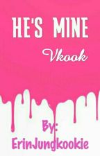 He's Mine• Vkook[On Hold] by ErinJungkookie