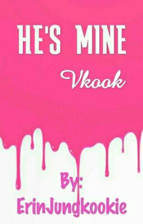 He's Mine• Vkook[Editing] by ErinJungkookie