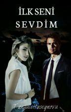 İLK SENİ💜 SEVDİM (BİTTİ) by Hopee777