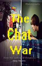 The Chat War [On-Hold] by ItsGaysee
