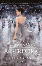 A Herdeira- Kiera Cass by BeatrysMarinho