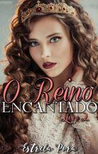 O Reino Encantado - Livro 2 by EstrelaPura