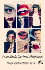 Enamorado De Una Vampiresa #2 (Harry&Tu) ||PAUSADA|| by Fenanda___1D