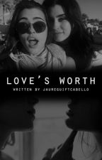 Love's Worth(Laucy) by JAUREGUIFTCABELLO