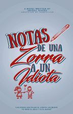 Notas De Una Zorra A Un Idiota. by 94sDallas