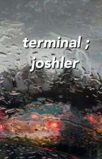 terminal ; joshler  by exoticdun