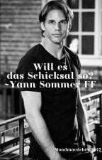 Will es das Schicksal so?~Yann Sommer FF by Mondmaedchen3047