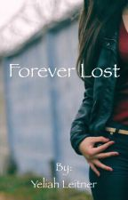 Forever Lost by yeliah0412