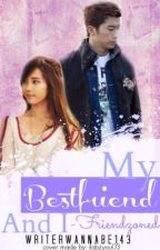 My Best Friend and I [ TEMPORARILY DISCONTINUED ] by writerwannabe143