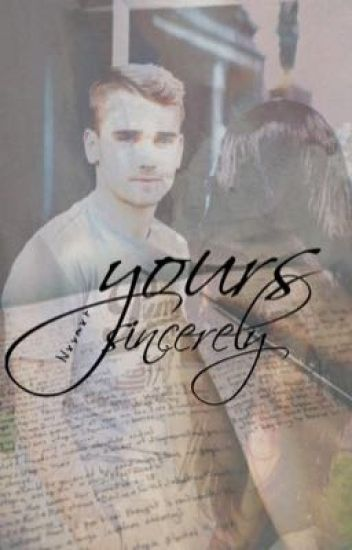 Yours Sincerely (Antoine Griezmann) #Wattys2016