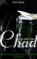 Uma noite com Chad - Série Dragons of the Night - Livro I by AriciaAguiar